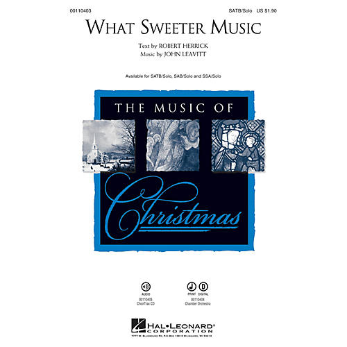 Hal Leonard What Sweeter Music SATB Chorus and Solo composed by John Leavitt