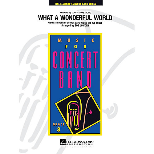 Hal Leonard What a Wonderful World - Young Concert Band Level 3 arranged by Bob Lowden