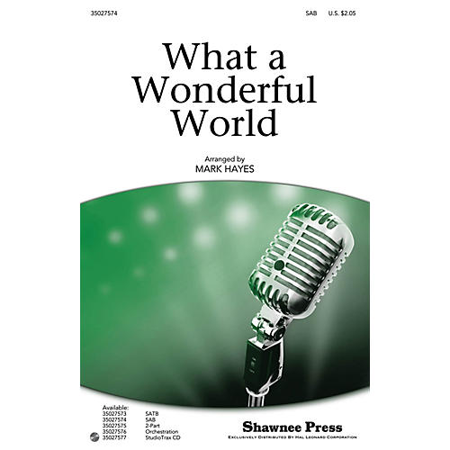 Shawnee Press What a Wonderful World SAB by Louis Armstrong arranged by Mark Hayes