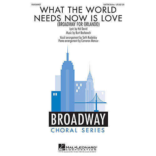 Hal Leonard What the World Needs Now Is Love (Broadway for Orlando) SATB Chorus and Solo by Seth Rudetsky