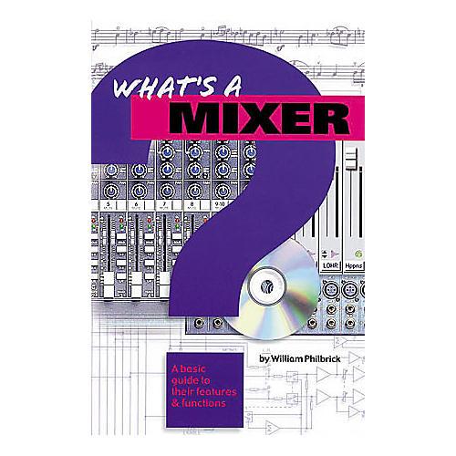 Hal Leonard What's a Mixer?