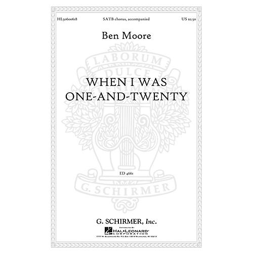 G. Schirmer When I was one-and-twenty SATB composed by Ben Moore-thumbnail