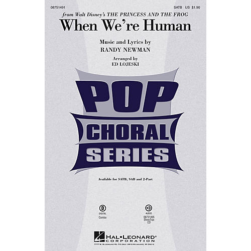Hal Leonard When We're Human (from Walt Disney's The Princess and the Frog) SAB Arranged by Ed Lojeski