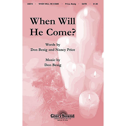 Shawnee Press When Will He Come? SATB composed by Don Besig-thumbnail