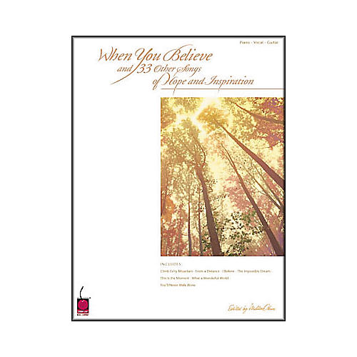 Cherry Lane When You Believe and 33 Other Songs of Hope and Inspiration Piano, Vocal, Guitar Songbook