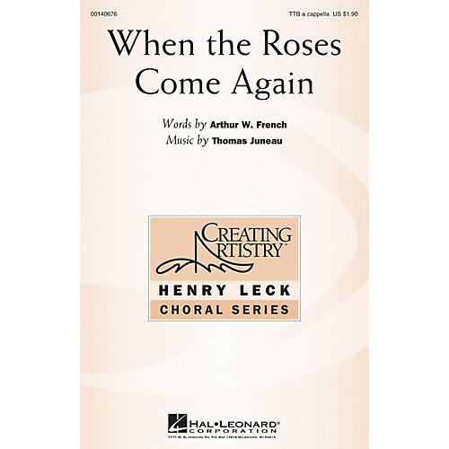 Hal Leonard When the Roses Come Again TTB composed by Thomas Juneau