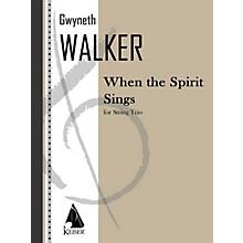 Lauren Keiser Music Publishing When the Spirit Sings (String Trio Full Score) LKM Music Series Composed by Gwyneth Walker