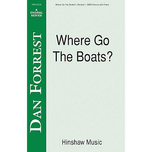 Hinshaw Music Where Go the Boats SATB composed by Dan Forrest-thumbnail