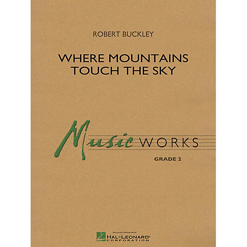Hal Leonard Where Mountains Touch the Sky Concert Band Level 2 Composed by Robert Buckley-thumbnail