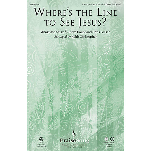 PraiseSong Where's the Line to See Jesus? ORCHESTRA ACCOMPANIMENT Arranged by Keith Christopher