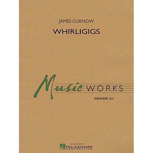 Hal Leonard Whirligigs Concert Band Level 2.5 Composed by James Curnow