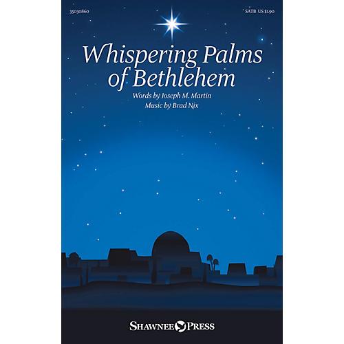 Shawnee Press Whispering Palms of Bethlehem SATB composed by Brad Nix-thumbnail
