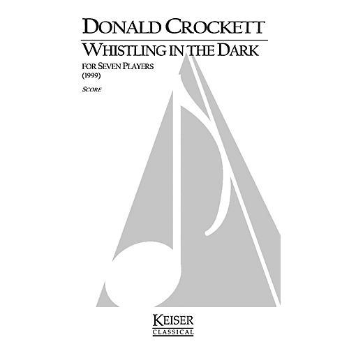 Lauren Keiser Music Publishing Whistling in the Dark (for Chamber Ensemble) LKM Music Series by Donald Crockett