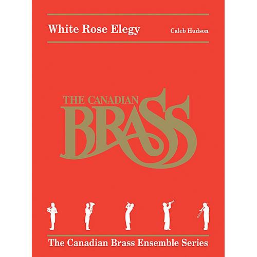 Canadian Brass White Rose Elegy Brass Ensemble Series Book by Canadian Brass  by Caleb Hudson-thumbnail