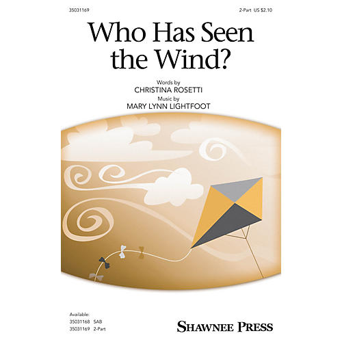 Shawnee Press Who Has Seen the Wind? 2-Part composed by Mary Lynn Lightfoot-thumbnail