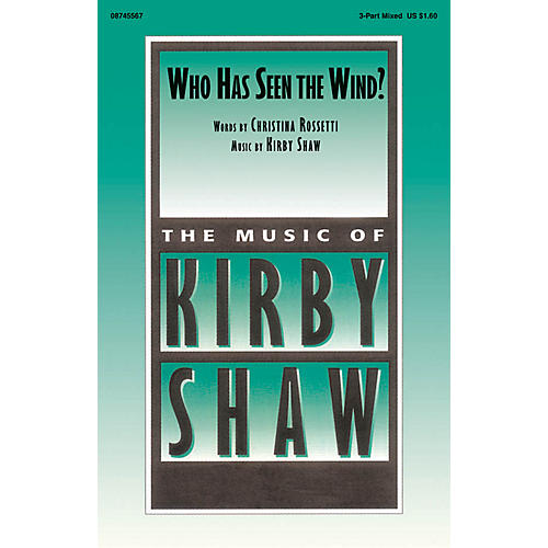 Hal Leonard Who Has Seen the Wind? 3-Part Mixed composed by Kirby Shaw