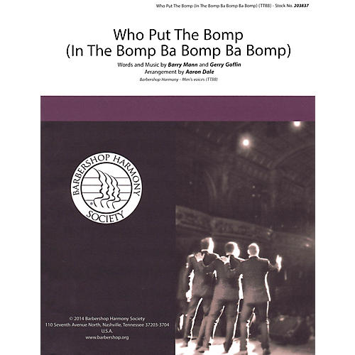 Barbershop Harmony Society Who Put The Bomp (In The Bomp Ba Bomp Ba Bomp) TTBB A Cappella arranged by Aaron Dale-thumbnail