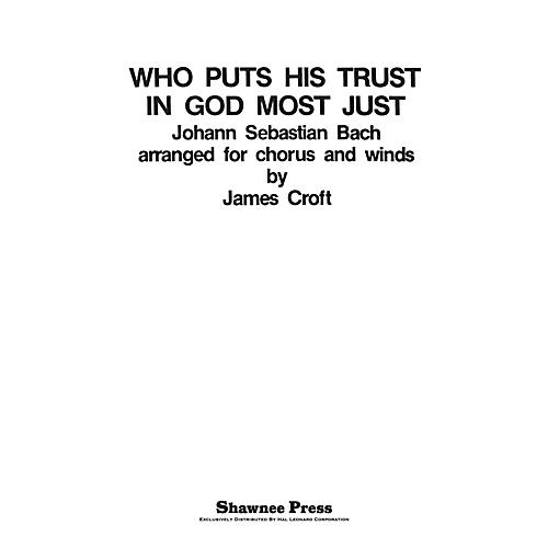 Shawnee Press Who Puts His Trust in God Most Just Concert Band Arranged by James Croft-thumbnail