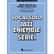 Hal Leonard Who Walks in When I Walk Out? (Key: D minor) Jazz Band Level 3-4 Composed by Al Hoffman