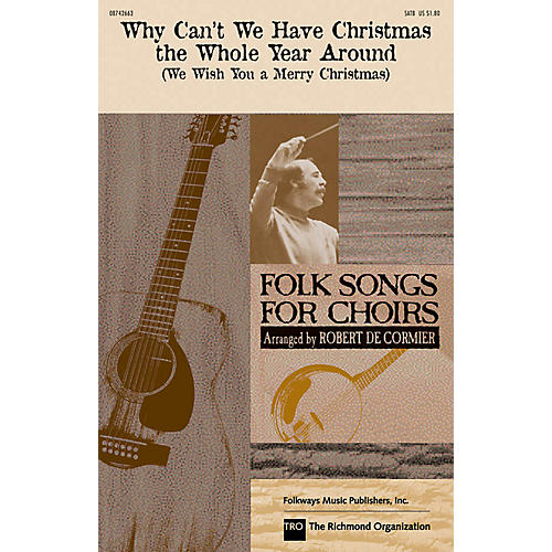 Hal Leonard Why Can't We Have Christmas the Whole Year Around SATB by The Weavers arranged by Robert De Cormier-thumbnail