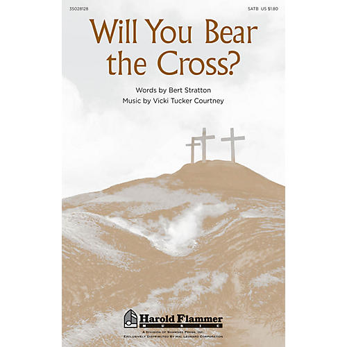 Shawnee Press Will You Bear the Cross? SATB composed by Vicki Tucker Courtney