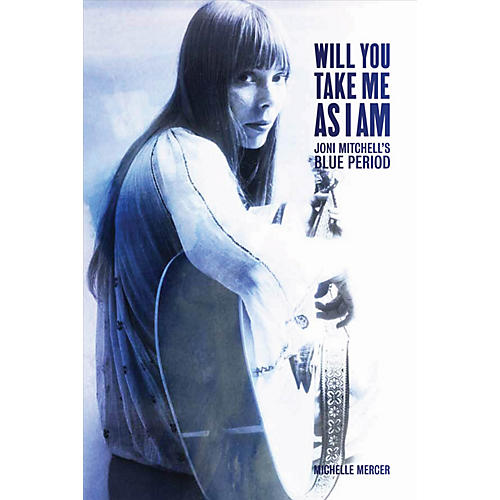 Backbeat Books Will You Take Me as I Am (Joni Mitchell's Blue Period) Book Series Softcover Written by Michelle Mercer-thumbnail