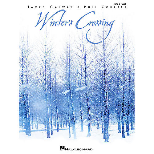 Hal Leonard Winter's Crossing - James Galway & Phil Coulter Artist Books Series Performed by James Galway