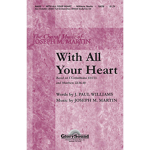 Shawnee Press With All Your Heart SATB arranged by Stan Pethel
