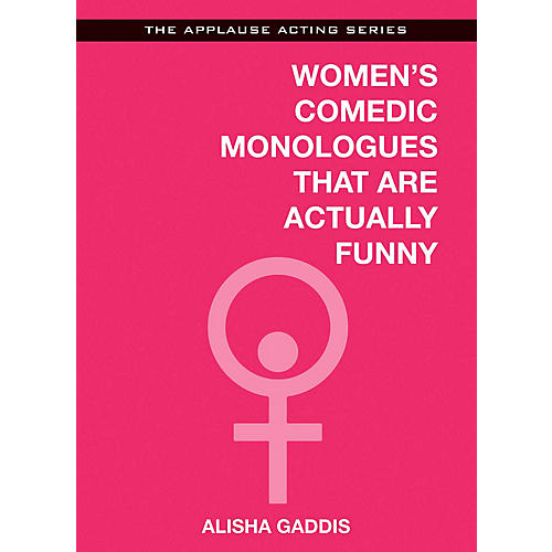 Applause Books Women's Comedic Monologues That Are Actually Funny Applause Acting Series Softcover by Alisha Gaddis-thumbnail