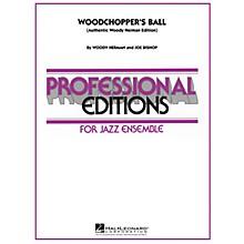 Hal Leonard Woodchopper's Ball (Authentic Woody Herman Edition) Jazz Band Level 5 Arranged by Joe Bishop