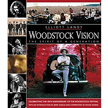 Hal Leonard Woodstock Vision: The Spirit of a Generation (Book)