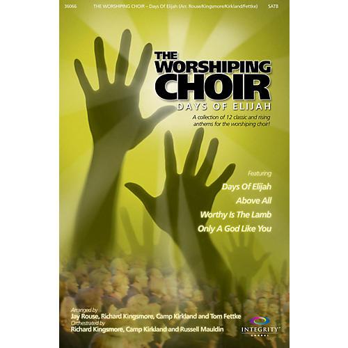Integrity Music Worshiping Choir, The (Days of Elijah) CD 10-PAK Arranged by Jay Rouse-thumbnail