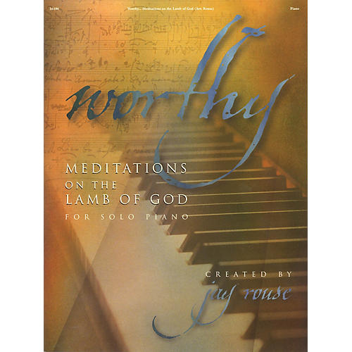 Integrity Music Worthy (Meditations on the Lamb of God for Solo Piano) Integrity Series Softcover-thumbnail