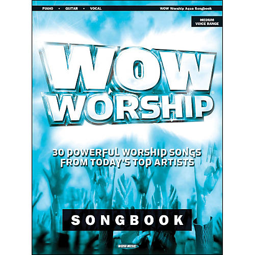 Word Music Wow Worship (Aqua) arranged for piano, vocal, and guitar (P/V/G)