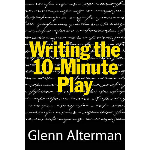 Limelight Editions Writing the 10-Minute Play Limelight Series Softcover Written by Glenn Alterman-thumbnail