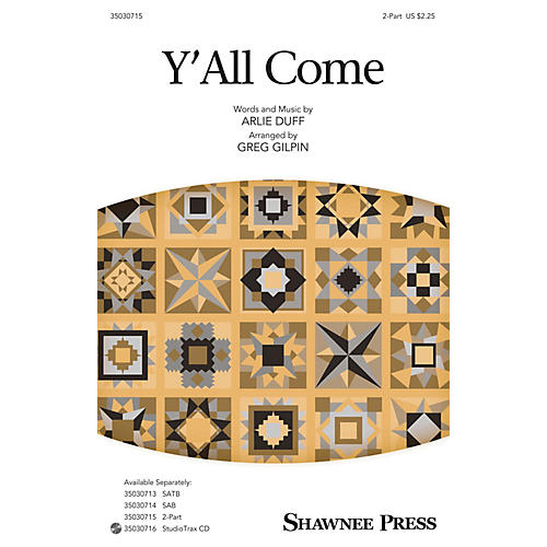Shawnee Press Y'All Come 2-Part arranged by Greg Gilpin-thumbnail