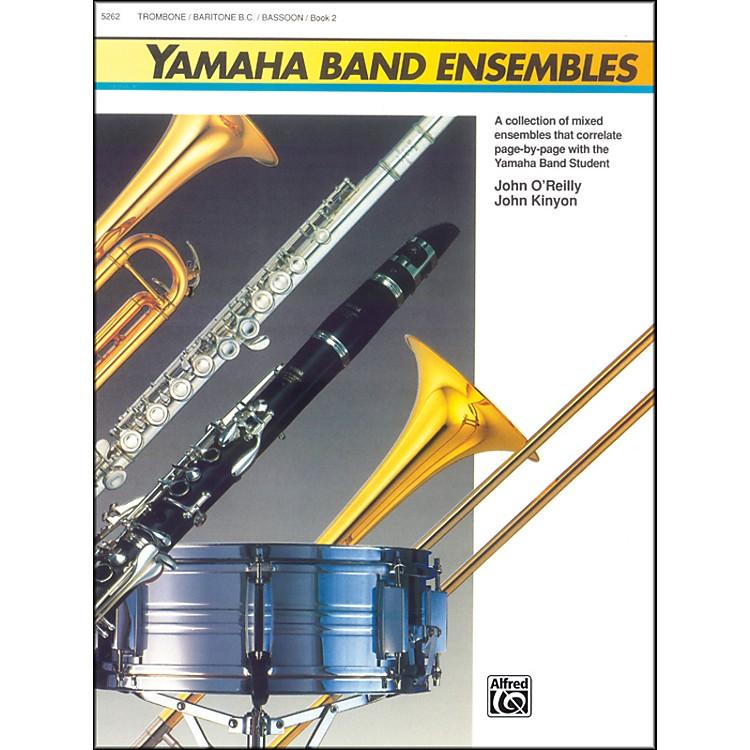 AlfredYamaha Band Ensembles Book 2 Trombone Baritone B.C. Bassoon