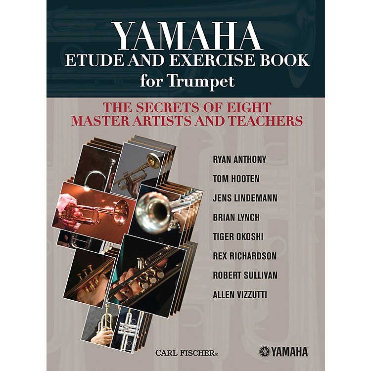 Carl FischerYamaha Etude and Exercise Book for Trumpet (The Secrets of Eight Master Artists and Teachers)