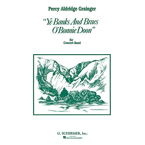 G. Schirmer Ye Banks and Braes o' Bonnie Doon (Score and Parts) Concert Band Level 4-5 Composed by Percy Grainger