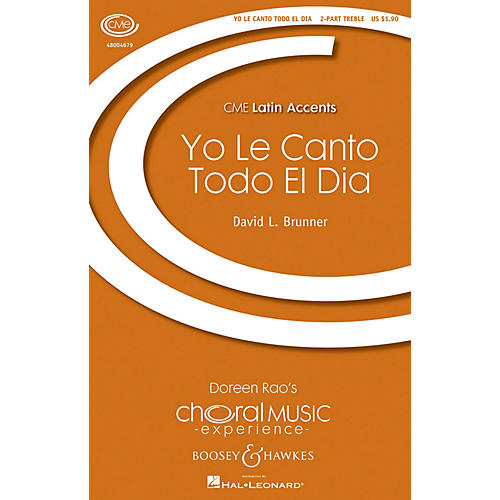 Boosey and Hawkes Yo le Canto Todo el Dia (CME Latin Accents) 2-Part composed by David Brunner