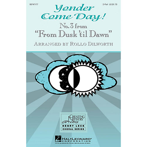 Hal Leonard Yonder Come Day! (No. 3 from From Dusk 'Til Dawn) 2-Part arranged by Rollo Dilworth
