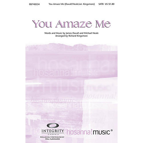 Integrity Music You Amaze Me SATB Arranged by Richard Kingsmore-thumbnail