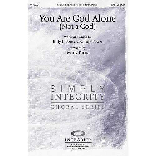 Integrity Choral You Are God Alone (Not a God) SAB Arranged by Marty Parks-thumbnail