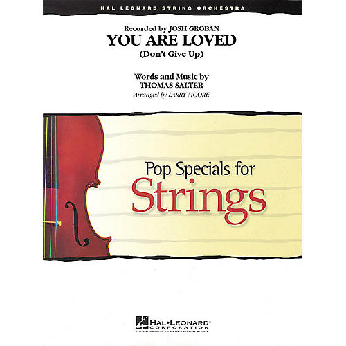 Hal Leonard You Are Loved (Don't Give Up) Pop Specials for Strings Series Arranged by Larry Moore-thumbnail