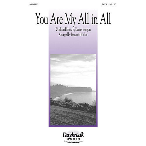 Daybreak Music You Are My All in All SATB by Dennis Jernigan arranged by Benjamin Harlan-thumbnail