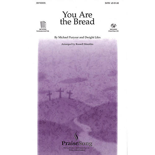 PraiseSong You Are the Bread (ChoirTrax CD) CHOIRTRAX CD Arranged by Russell Mauldin