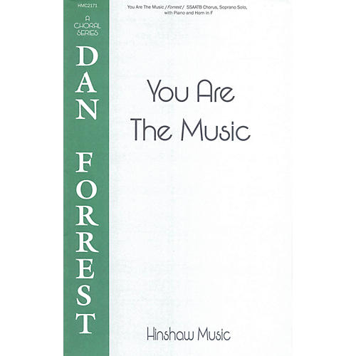 Hinshaw Music You Are the Music SSAATB composed by Dan Forrest