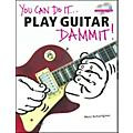 Music Sales You Can Do It - Play Guitar Dammit (Book/CD)-thumbnail