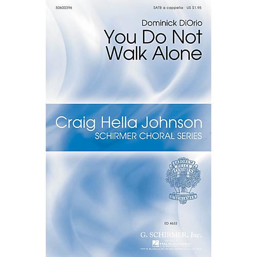 G. Schirmer You Do Not Walk Alone (Craig Hella Johnson Choral Series) SATB a cappella composed by Dominick DiOrio-thumbnail