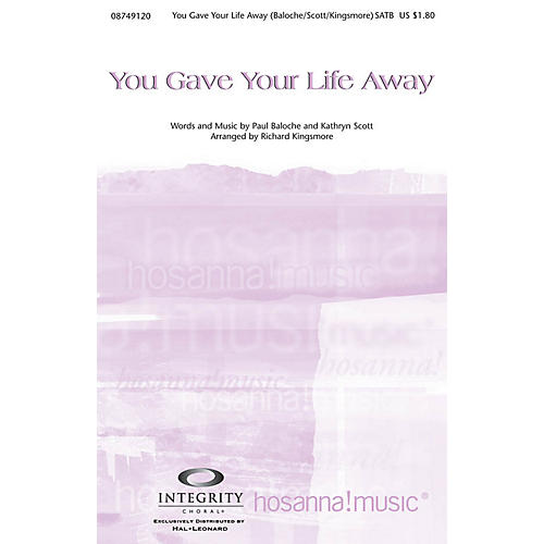 Integrity Music You Gave Your Life Away SATB Arranged by Richard Kingsmore-thumbnail